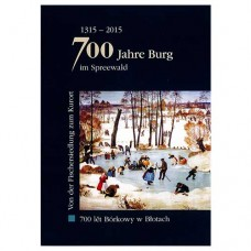 700 Jahre Burg im Spreewald - 700 let Bórkowy w Blotach