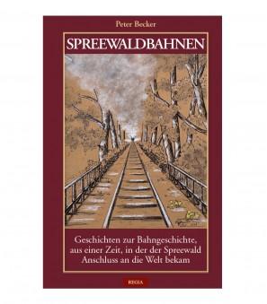 Spreewaldbahnen, Peter Becker - NEU