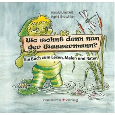 Wo wohnt denn nun der Wassermann - Harald Linstädt, Ingrid Groschke