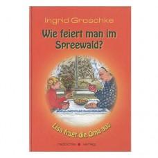Wie feiert man im Spreewald - Ingrid Groschke